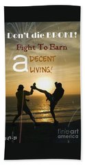 Fight To Earn A Living Beach Towel