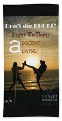Fight To Earn A Living Beach Sheet