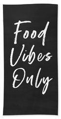 Food Vibes Only- Art By Linda Woods Beach Towel