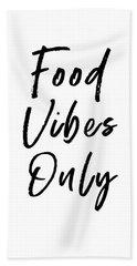Food Vibes Only White- Art By Linda Woods Beach Towel