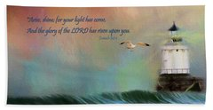 For Your Light Has Come Beach Towel