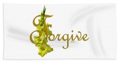 Forgive Beach Towel by Ann Lauwers