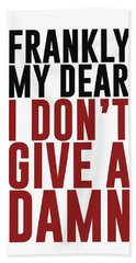 Frankly My Dear, I Don't Give A Damn - Minimalist Print - Typography - Quote Poster Beach Towel