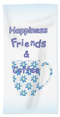 Friends And Coffee  - Kitchen Typography Beach Towel