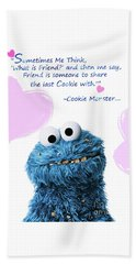 Friendship Is.. - Cookie Monster Cute Friendship Quotes.. 6  Beach Towel