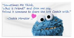 Friendship Is.. - Cookie Monster Cute Friendship Quotes..1  Beach Towel