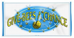 Give Bees A Chance Beach Towel