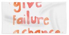 Give Failure A Chance Beach Towel