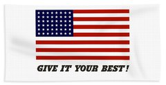 Give It Your Best American Flag Beach Towel