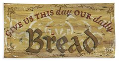 Give Us This Day Our Daily Bread Beach Towel