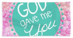 God Gave Me You Beach Towel