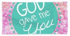 God Gave Me You Beach Sheet