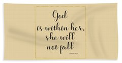 Beach Towel featuring the painting God Is Within Her She Will Not Fall Bible Quote by Georgeta Blanaru