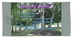 Going To Die Tomorrow? Beach Towel
