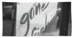 Gone Fishin  Beach Towel by John S