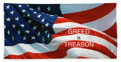 Beach Towel featuring the photograph Greed Is Treason by Paul W Faust - Impressions of Light