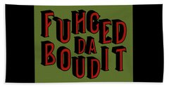 Beach Towel featuring the digital art Greenred Fuhgeddaboudit by Megan Dirsa-DuBois