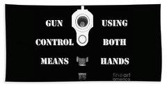 Gun Control Means Beach Towel