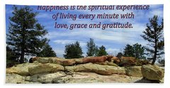 Happiness Is Living Every Minute With Gratitude Beach Towel
