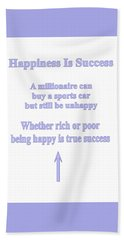 Happiness Is Success Beach Towel