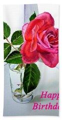 Happy Birthday Card Rose  Beach Towel