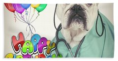 Happy Birthday From Your Dogtor Beach Towel