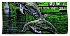 Happy Birthday Pisces Beach Towel