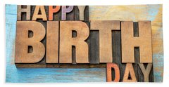Happy Birthday Word Abstract In Wood Type  Beach Towel