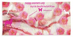 Happy Mothers Day To All Fine Art And Visitors. Beach Towel