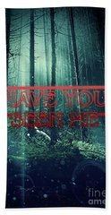 Have You Seen Me Beach Towel by Mo T