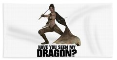 Have You Seen My Dragon? Beach Towel