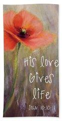 His Love Gives Life Beach Towel