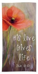 His Love Gives Life Beach Towel