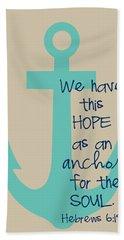 Hope Is An Anchor Beach Towel