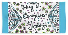 Hug A Caregiver Beach Towel