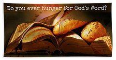 Hunger For Word Of God Beach Towel