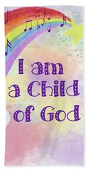 I Am A Child Of God 2 Beach Towel