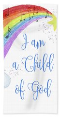 I Am A Child Of God Beach Towel