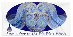 Beach Towel featuring the painting I Am A Drop In The Big Blue Wave by Kym Nicolas