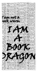 I Am Not A Book Warm, I Am A Book Dragon Beach Towel