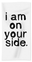 I Am On Your Side- Art By Linda Woods Beach Towel