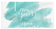 I Am Yours Beach Towel