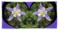 I Chose Love With A Heart Filled With Columbines Beach Towel