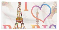 Beach Towel featuring the painting I Love Paris Mixed Media by Georgeta Blanaru