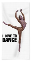 I Love To Dance Beach Towel