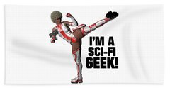 I'm A Sci-fi Geek Beach Towel
