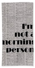 I'm Not A Morning Person Beach Towel