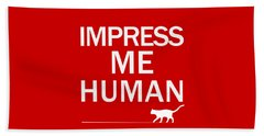 Impress Me Human Beach Towel