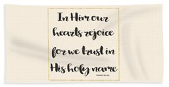 Beach Towel featuring the painting In Him Our Hearts Rejoice Bible Psalm Quote by Georgeta Blanaru