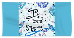 In Loving Memory Beach Towel